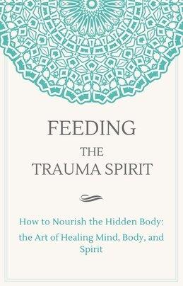 feeding-the-trauma-spirit